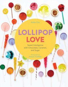 Announcing My Next Cookbook: Lollipop Love